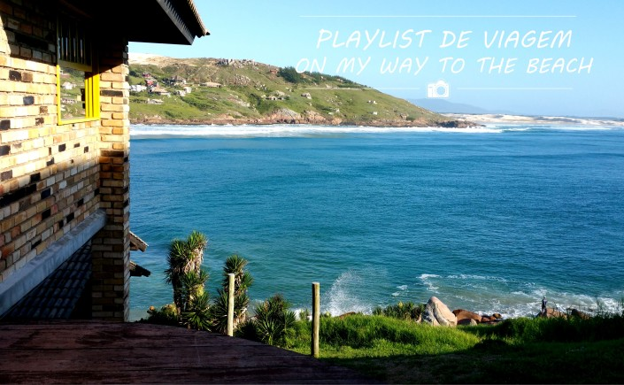 playlist de viagem - on my way to the beach