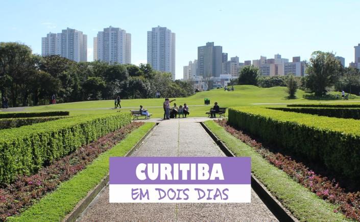 1 Viajando em 3.. 2.. 1.. - Curitiba em dois dias - capa - jardim botânico - hard rock café - roteiro de 2 dias em curitiba - museu oscar niemeyer